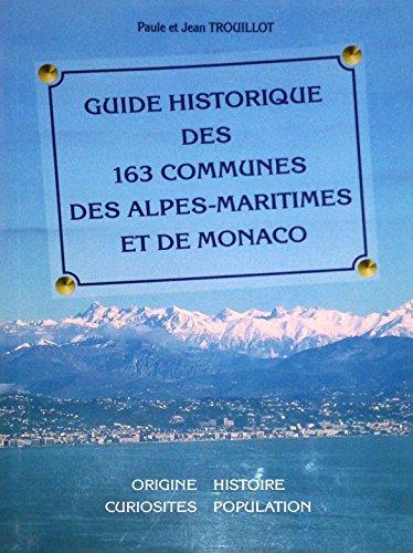 9782951440555: Guide historique des 163 communes des Alpes-Maritimes et de Monaco