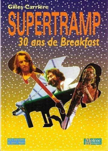 9782951444140: Supertramp : 30 ans de Breakfast