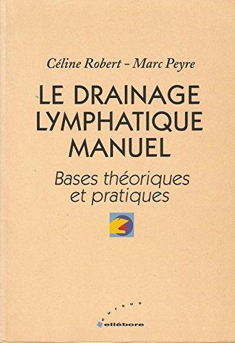 9782951445802: Le drainage lymphatique manuel classique : Principes théoriques et pratiques justifiées