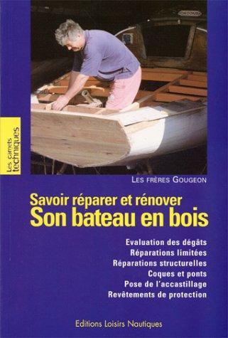 9782951446441: Savoir restaurer et réparer son bateau en bois