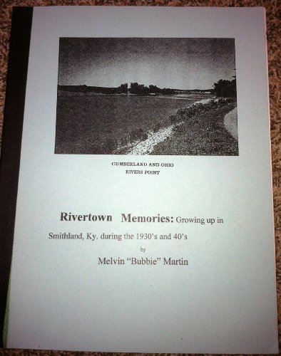 9782951456723: Rivertown memories: Growing up in Smithland, Ky. during the 1930's and 40's