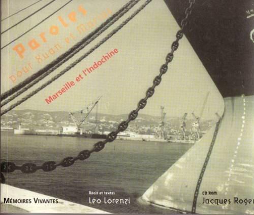 9782951470804: Paroles pour Xuan et Marius -Marseille et l'Indochine (cd rom inclus)