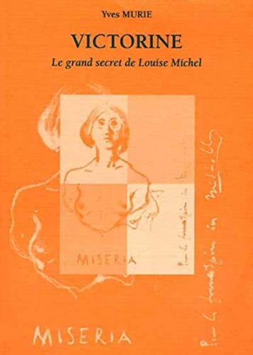 9782951478008: Victorine: Le Grand Secret De Louise Michel