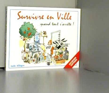 9782951482418: Survivre en Ville... quand tout s'arrête !
