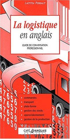 9782951501836: La logistique en anglais : Guide de conversation professionnel