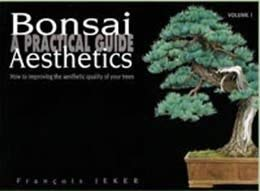 9782951509955: Bonsai Aesthetics - A Practical Guide (How to improve the aesthetic quality of your trees)