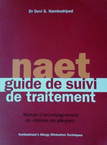 9782951524422: NAET, guide de suivi de traitement : Manuel d'accompagnement de Vaincre les allergies