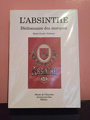 9782951531642: L'Absinthe - Dictionaire des Marques A-B Book