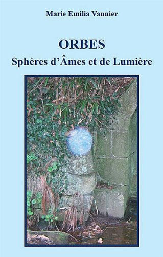9782951533431: Orbes, Sphères d'Ames et de Lumière (French Edition)