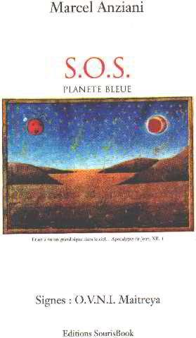 9782951551411: S. O. S planete bleue/ signes: OVNI maitraya