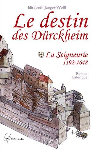9782951553934: Le destin des Durckheim : Tome 1, La seigneurie