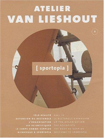 Atelier Van Lieshout: Sportopia: Allen, Jennifer