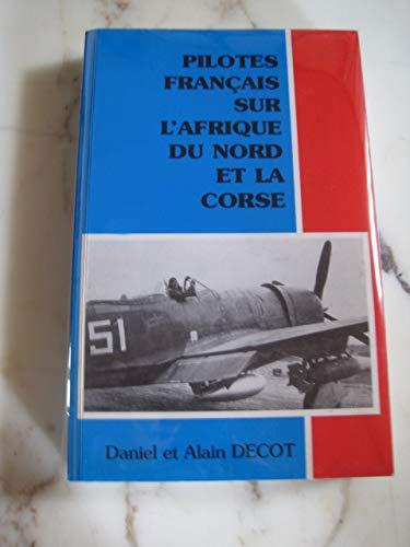 9782951557000: Pilotes français sur l'Afrique du Nord et la Corse