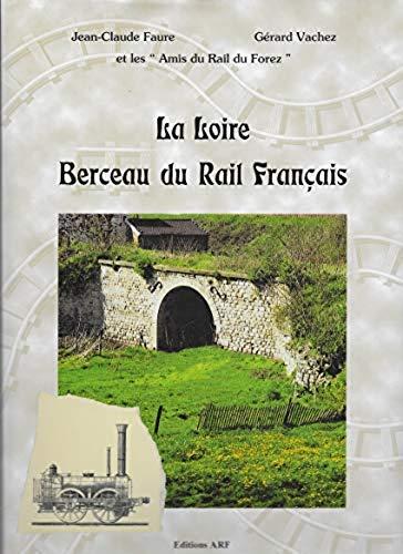 9782951560604: La Loire, berceau du rail français