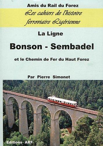 9782951560659: La ligne Bonson-Sembadel et le chemin de fer du Haut-Forez