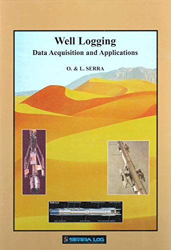 Well Logging Data Acquisition And Applications: Oberto Serra; Lorenzo