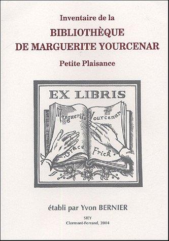 9782951569324: Inventaire de la bibliothèque de Marguerite Yourcenar : Petite Plaisance