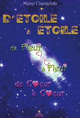 9782951569867: D'étoile à étoile : De fleur à fleur, de coeur à coeur (Paroles de Vie)