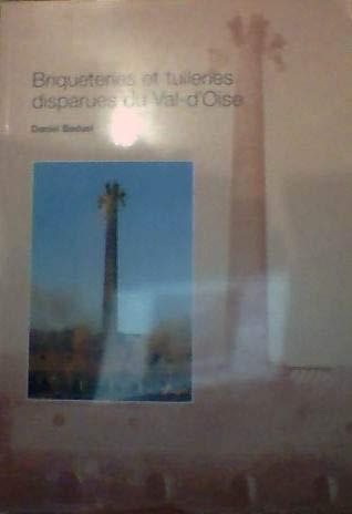 9782951571310: Briqueteries et tuileries disparues du Val-d'Oise