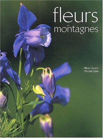 9782951571624: Fleurs de montagnes