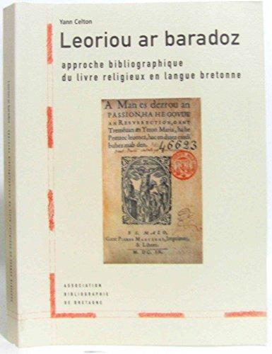 9782951576247: Leoriou ar baradoz, approche bibliographique du livre religieux en langue bretonne