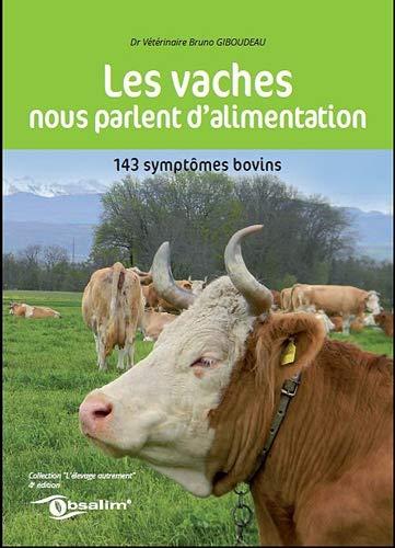 9782951578531: Les vaches nous parlent d'alimentation : 143 symptômes bovins