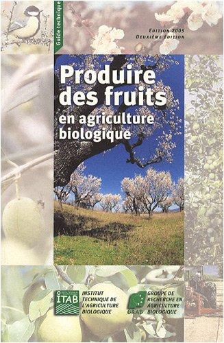 9782951585560: Produire des fruits en agriculture biologique