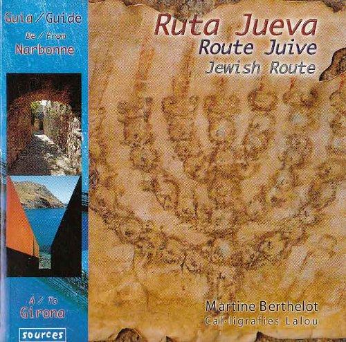 9782951593725: Ruta Jueva. de Narbonne a Girona. Route Juive. Jewish Route