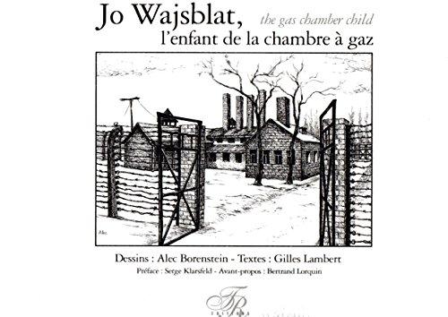 Jo Wajsblat, the Gas Chamber Child / Jo Wajsblat, l'enfant de la chambre à gaz (...