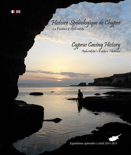 9782951601161: Histoire Spéléologique de Chypre : Le Dessous d'Aphrodite