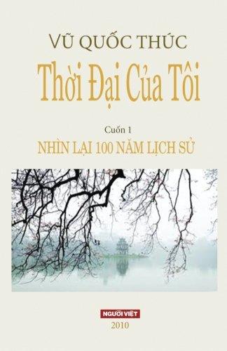 9782951611474: Thoi Dai Cua Toi: Nhin Lai 100 Nam Lich Su (Volume 1) (Vietnamese Edition)