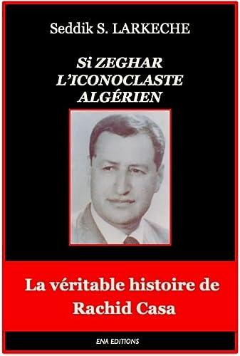 9782951612037: Si Zeghar, l'iconoclaste algérien