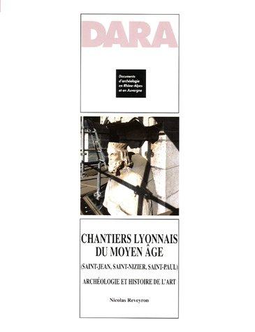9782951614598: Chantiers lyonnais du Moyen Age (Saint-Jean, Saint-Nizier, Saint-Paul) : Arch�ologie et histoire de l'art