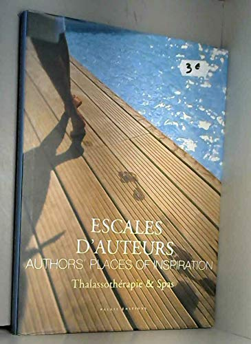 ESCALES D'AUTEURS: AUTHORS PLACES OF INSPIRATION, VOL.1 (9782951618909) by Olivier Weber