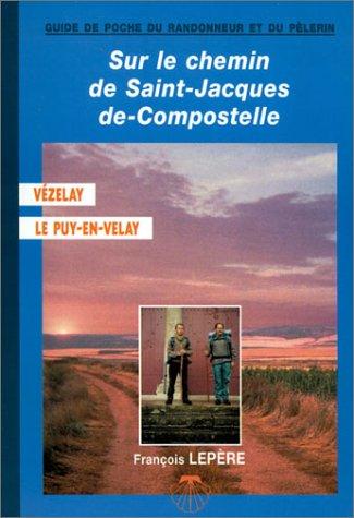 9782951636729: Sur le chemin de Saint-Jacques-de-Compostelle, Vézelay, Le Puy-en-Velay