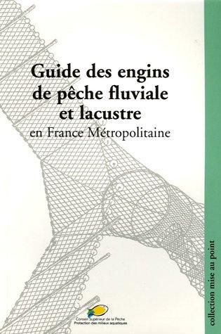 9782951639317: Guide des engins de pêche fluviale et lacustre en France métropolitaine