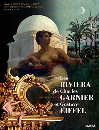 9782951639614: Les Riviera de Charles Garnier et Gustave Eiffel : Le rêve de la raison, édition bilingue français-anglais