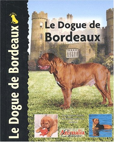 Le dogue de Bordeaux (French Edition) (2951645112) by [???]
