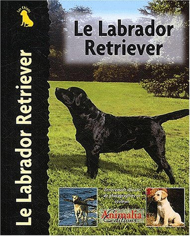 9782951645141: le labrador retriever