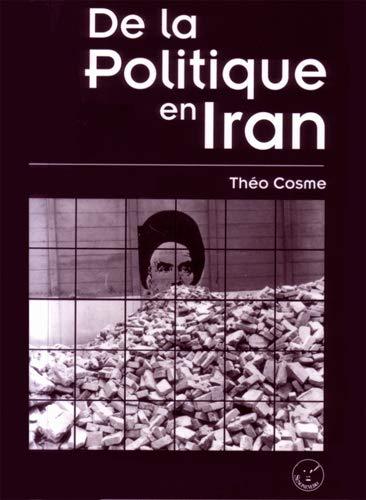 DE LA POLITIQUE EN IRAN: COSME THEO