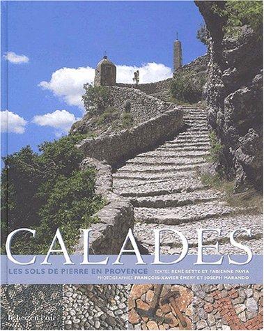 Calades: Les Sols de Pierre en Provence: René Sette; Fabienne Pavia (authors); François-Xavier ...