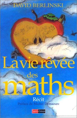 9782951659728: La Vie r�v�e des maths