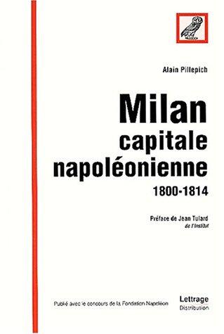 9782951662605: Milan capitale napoléonienne 1800-1814