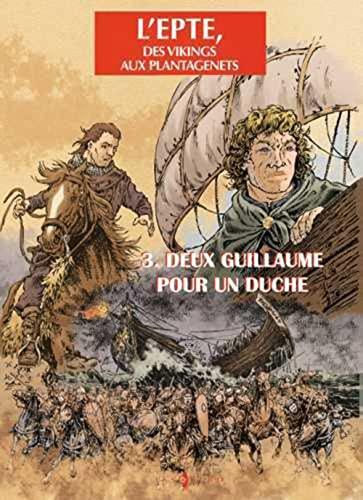 9782951666085: Epte T03 Deux Guillaume pour un Duche (French Edition)