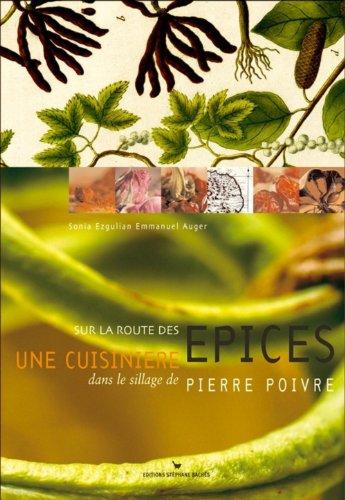 9782951668041: Sur la route des épices : Une cuisinière dans le sillage de Pierre Poivre