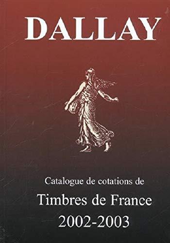 9782951668911: Catalogue de cotations de timbres de France 2002-2003 : Tome 1