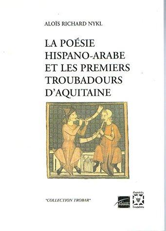 9782951684881: La poésie hispano-arabe et les premiers troubadours d'Aquitaine
