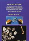9782951688308: Le Secret des kori : Méthode de voyance (contient 12 Kori et un tapis de tirage)