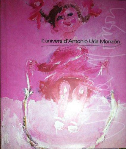 9782951700505: L'univers d'Antonio Uria Monzón: grande monographie