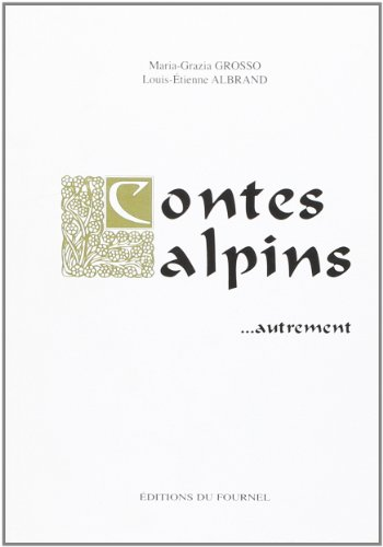9782951702547: Contes Alpins ... Autrement (French Edition)
